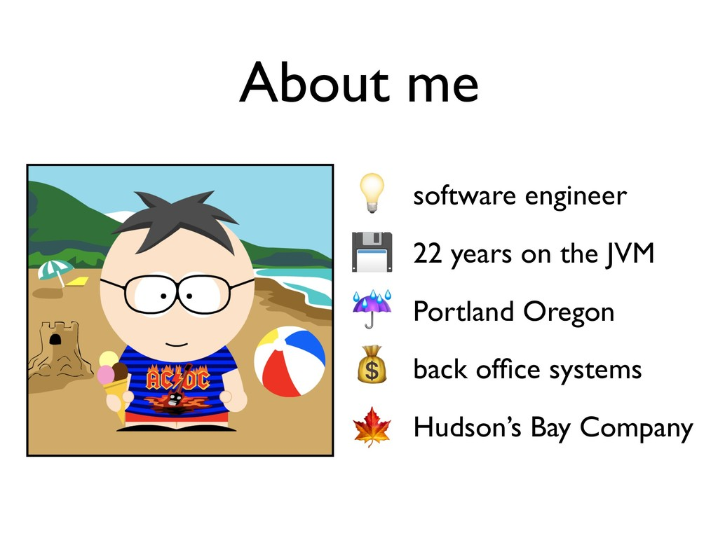 software engineer 22 years on the JVM Portland ...