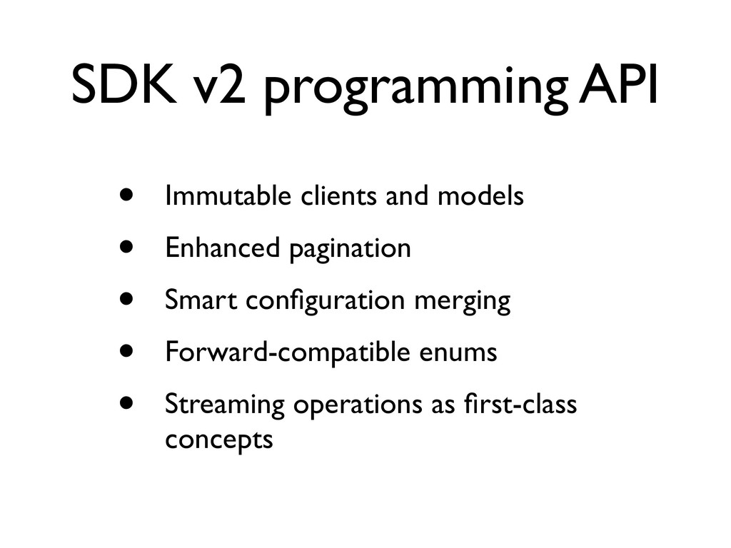 SDK v2 programming API • Immutable clients and ...