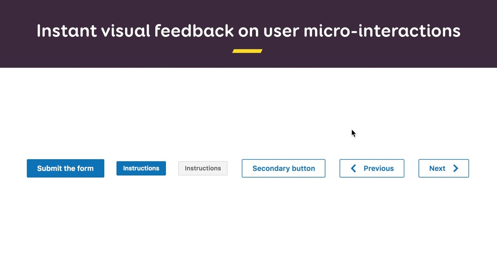 Instant visual feedback on user micro-interacti...