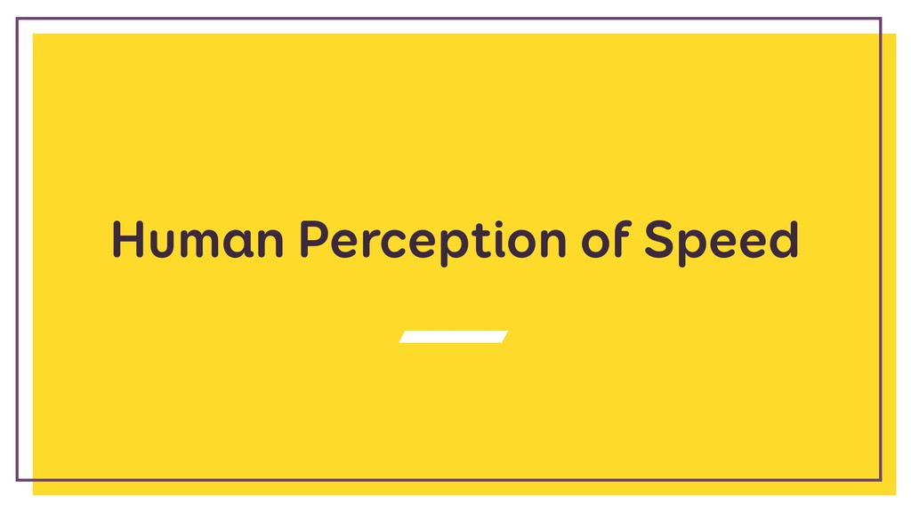 Human Perception of Speed