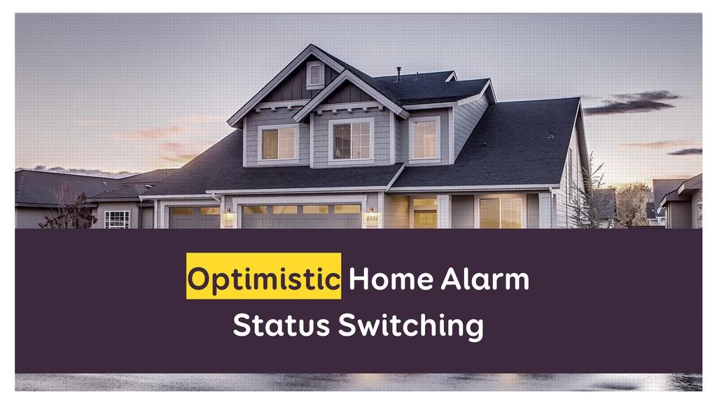 Optimistic Home Alarm Status Switching