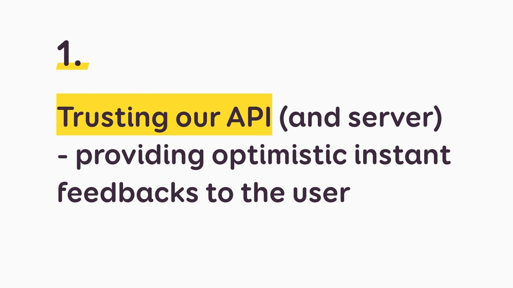Trusting our API (and server) - providing optim...
