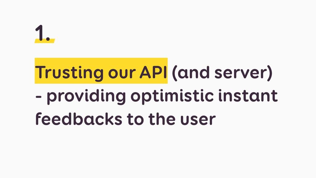 Trusting our API (and server) - providing optim...