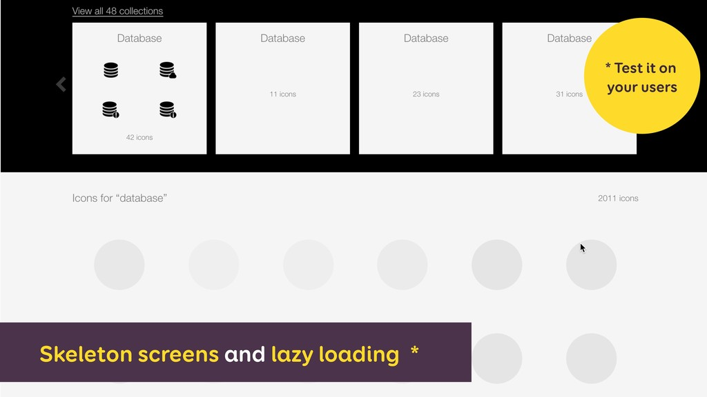 Skeleton screens and lazy loading * * Test it o...