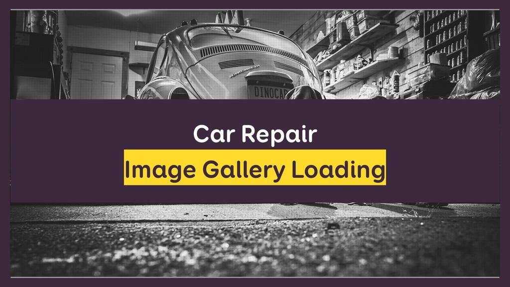 Car Repair Image Gallery Loading