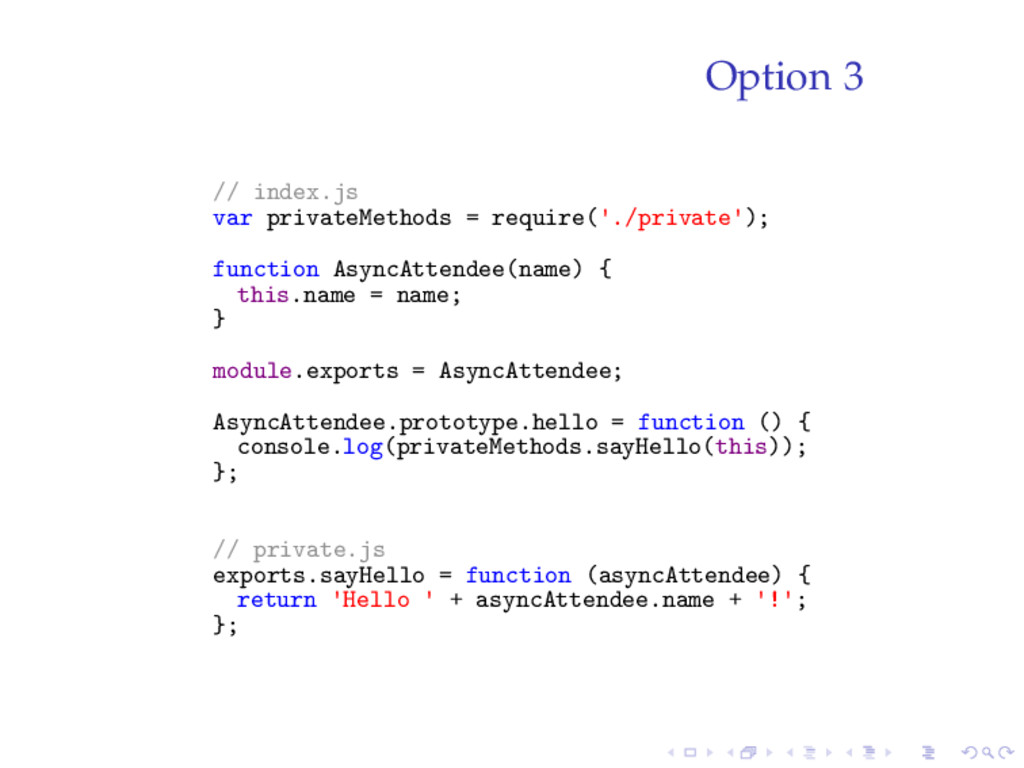 Option 3 // index.js var privateMethods = requi...