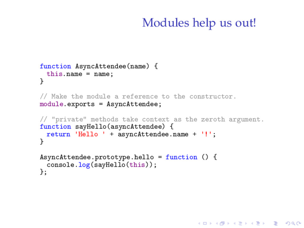 Modules help us out! function AsyncAttendee(nam...