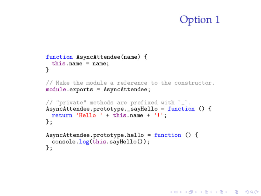 Option 1 function AsyncAttendee(name) { this.na...
