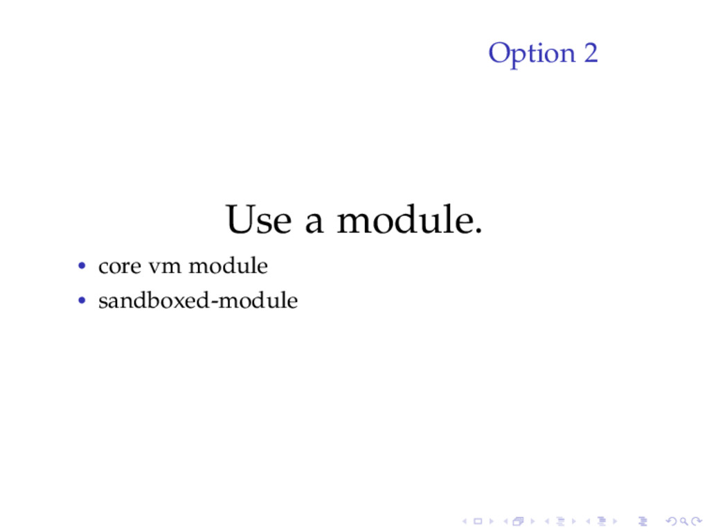 Option 2 Use a module. • core vm module • sandb...