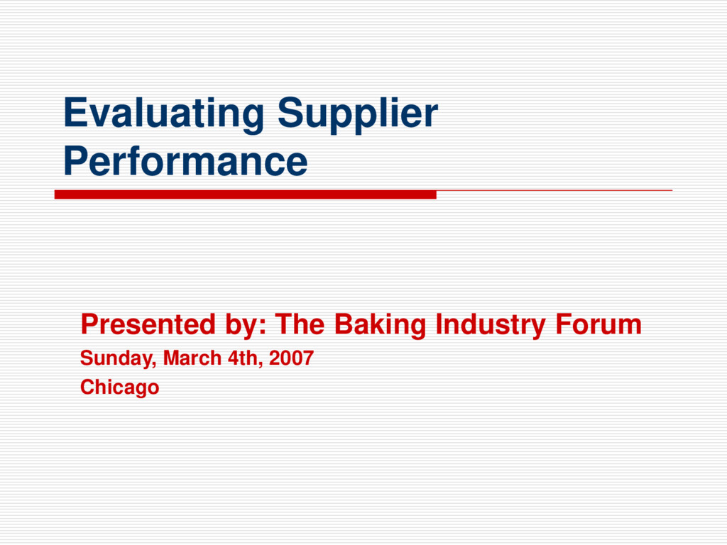 Evaluating Supplier Performance Presented by: T...