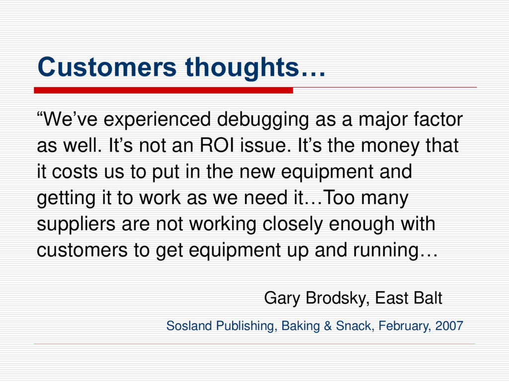 """Customers thoughts… """"We've experienced debuggin..."""