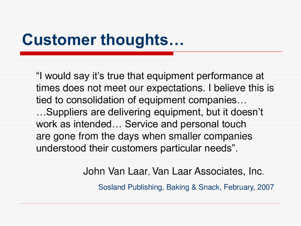 """Customer thoughts… """"I would say it's true that ..."""