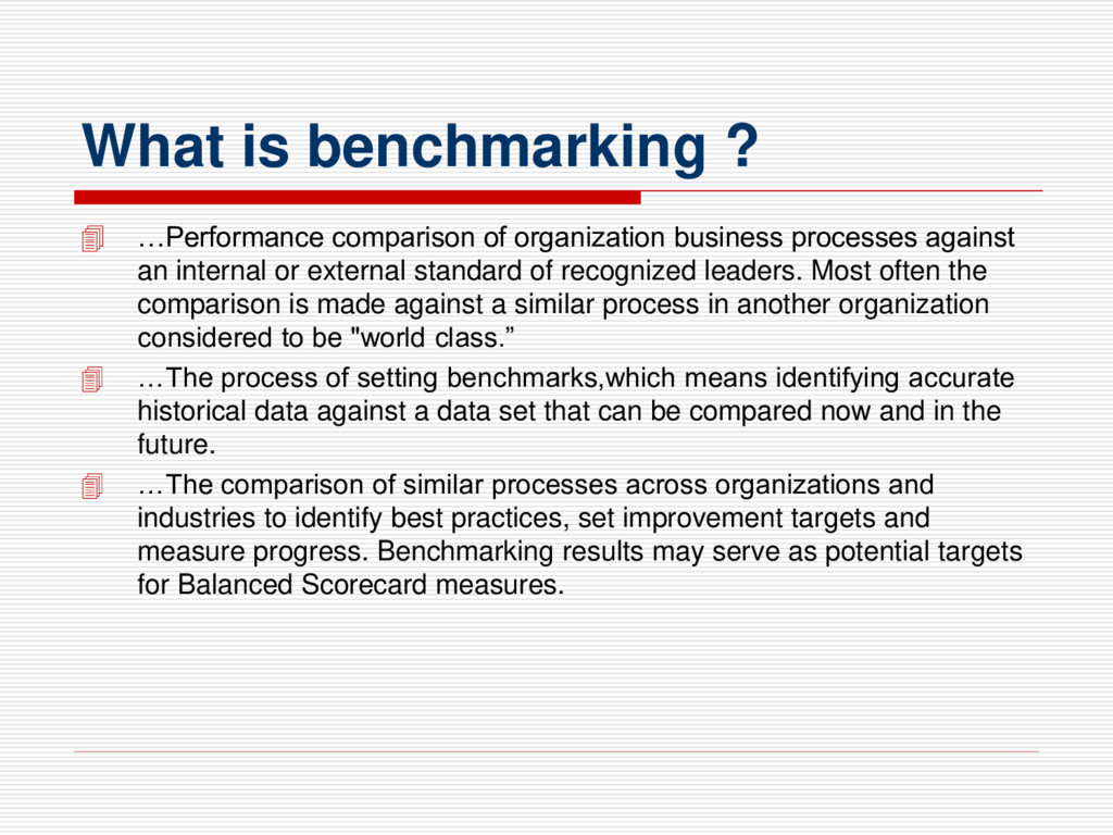 What is benchmarking ?  …Performance compariso...