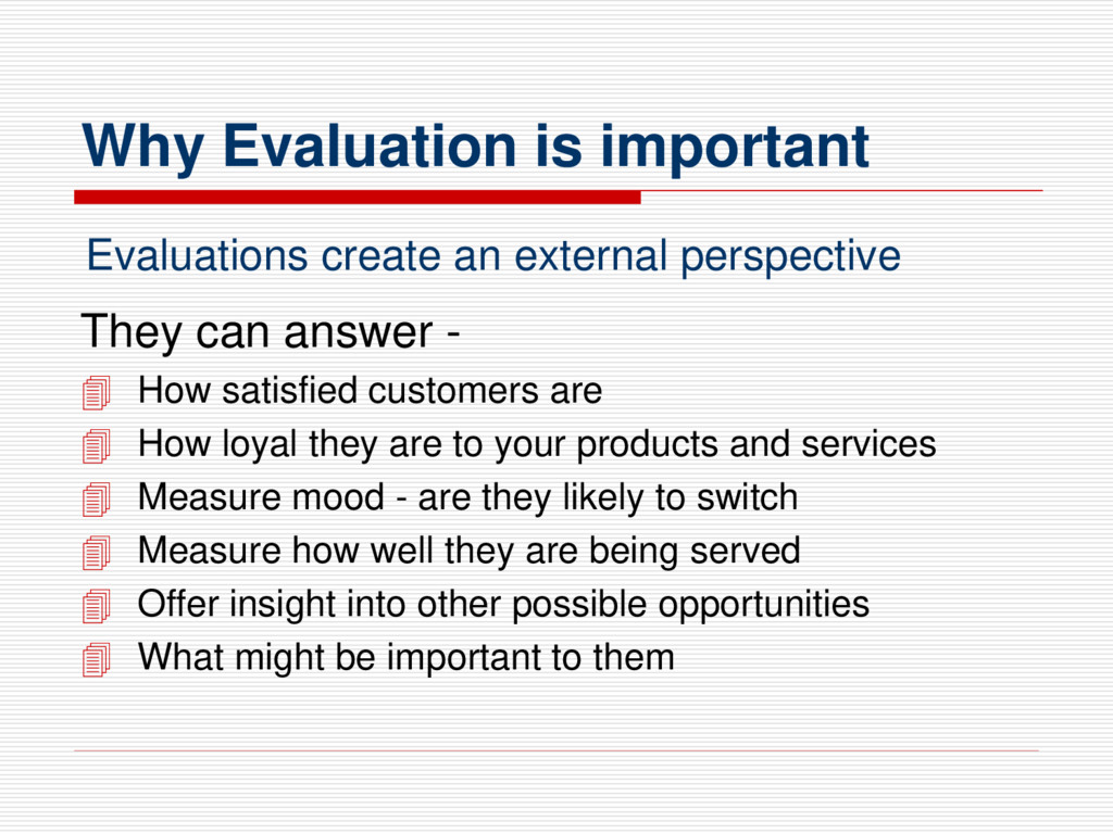 Why Evaluation is important They can answer - ...