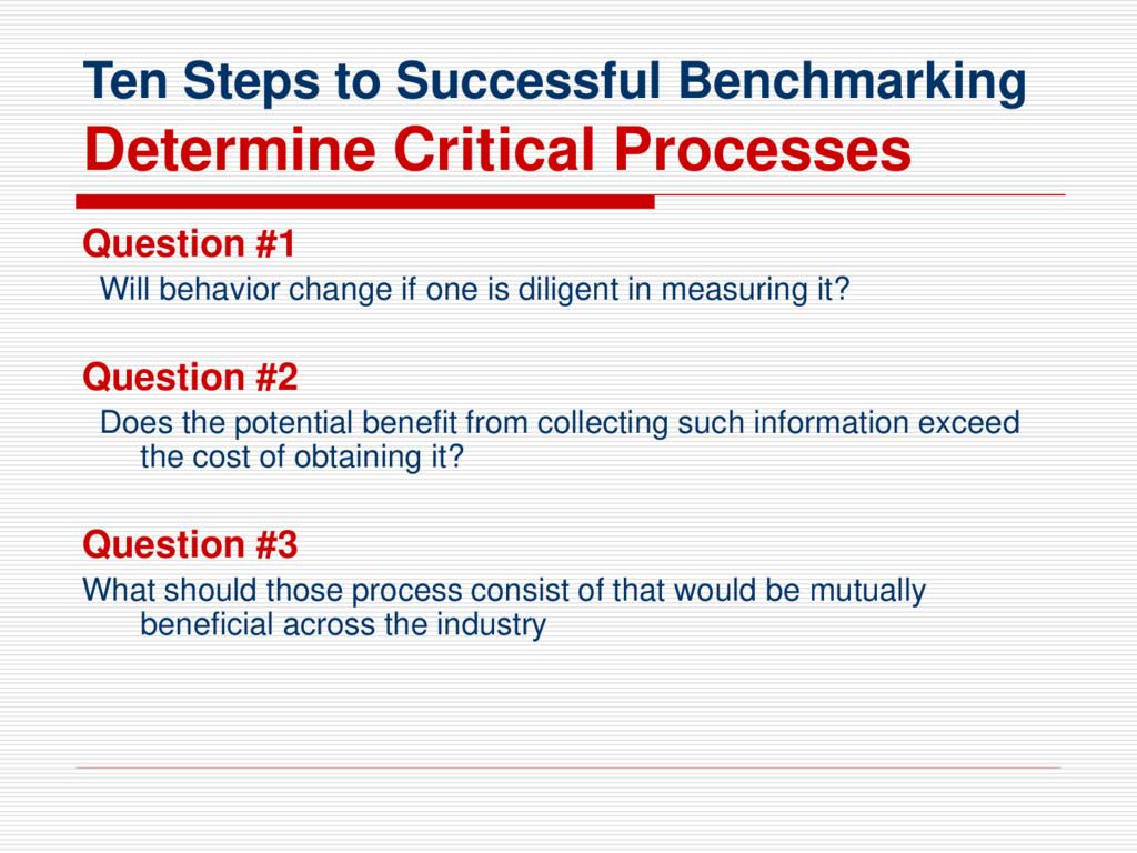 Ten Steps to Successful Benchmarking Determine ...