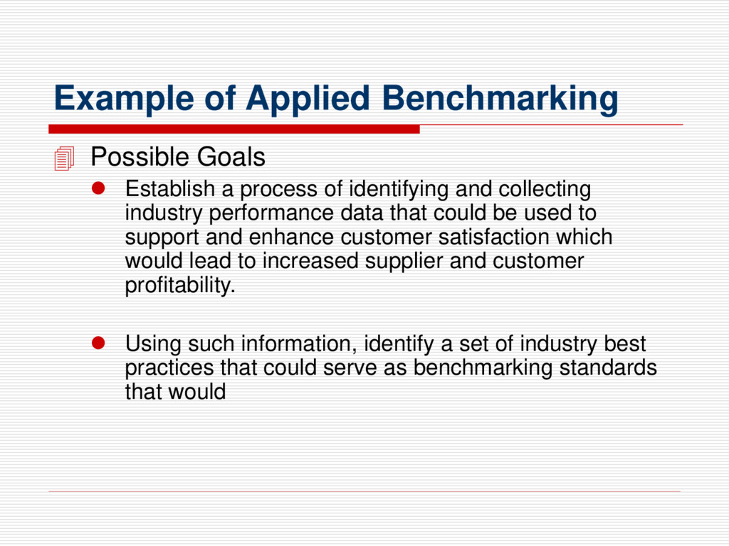 Example of Applied Benchmarking  Possible Goal...