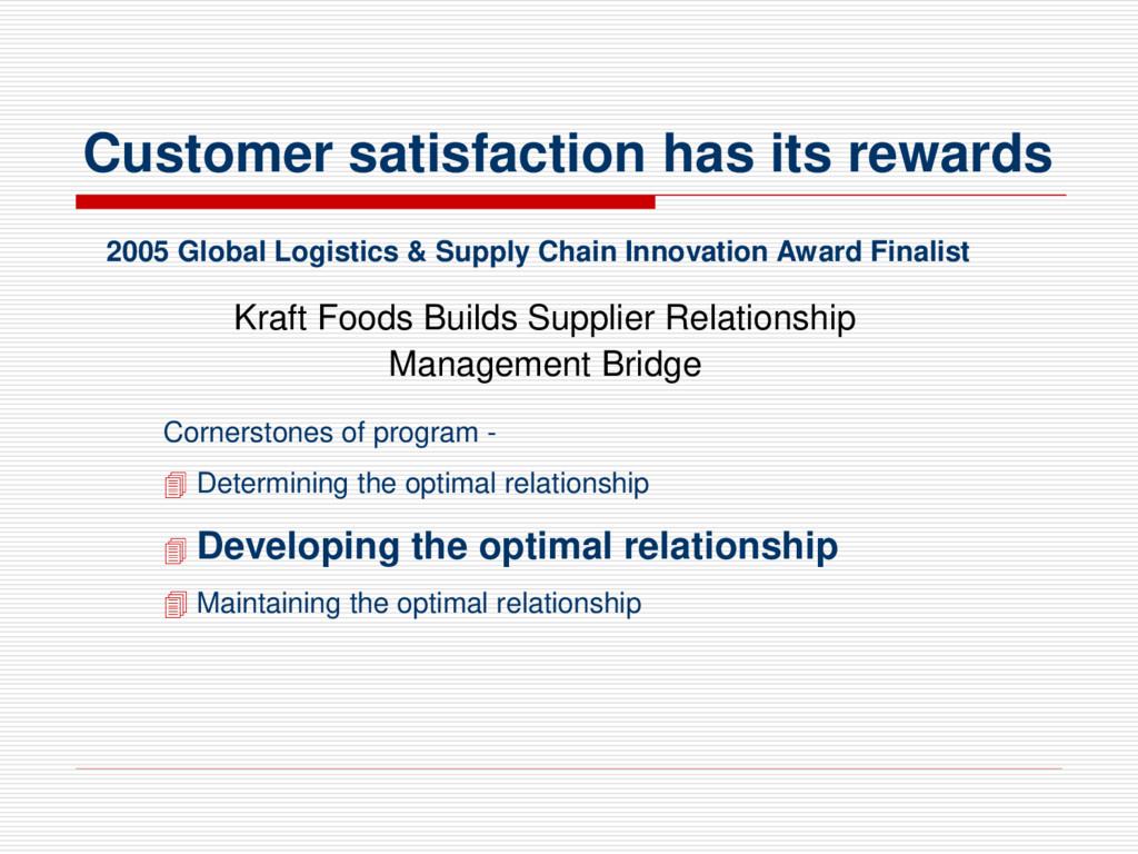 Customer satisfaction has its rewards Kraft Foo...