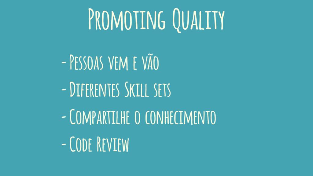 Promoting Quality - Pessoas vem e vão - Diferen...