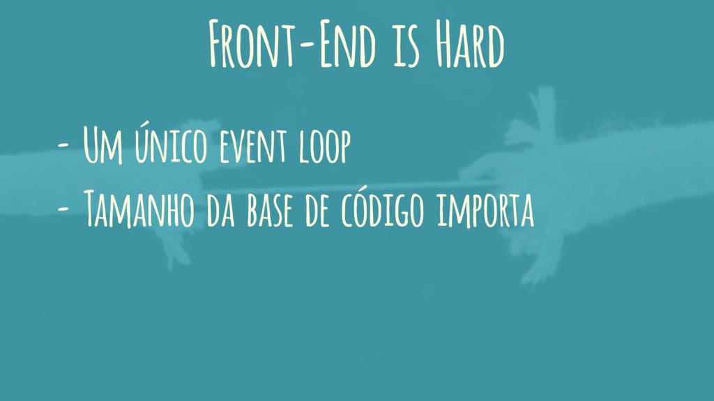 - Um único event loop - Tamanho da base de códi...