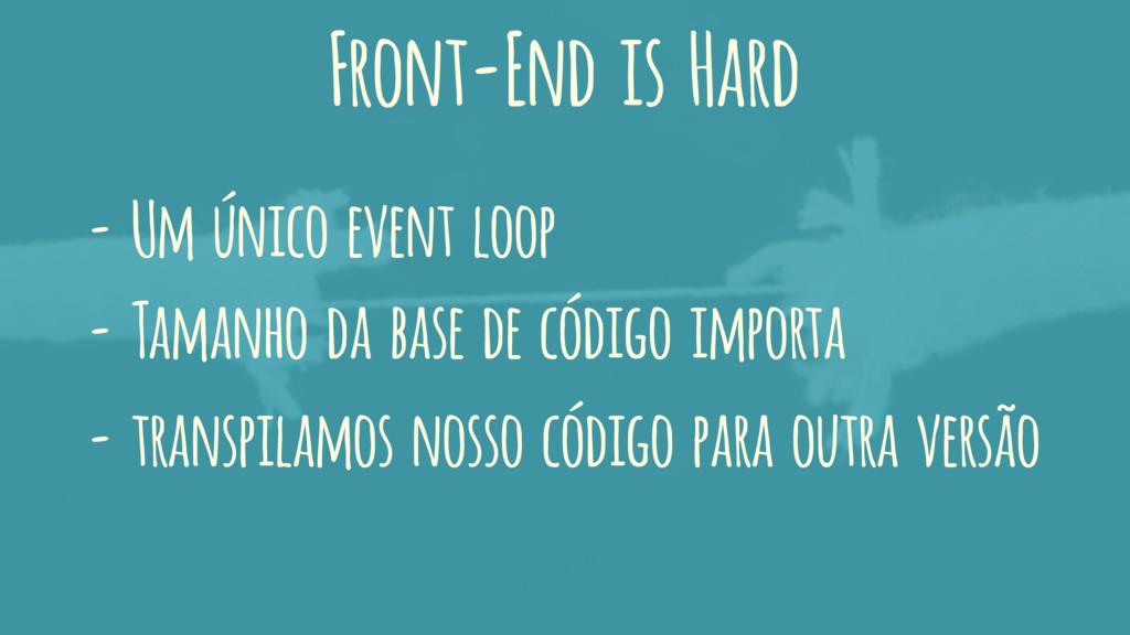 - Um único event loop - transpilamos nosso códi...