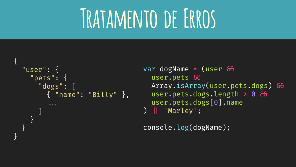 var dogName = (user + user.pets + Array.isArray...