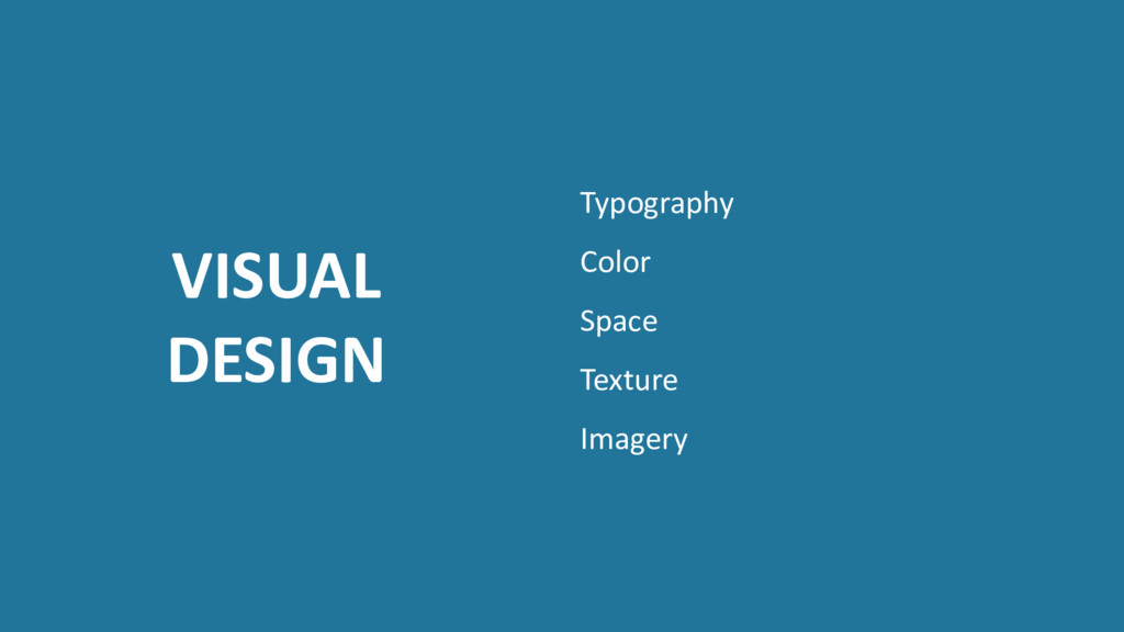 VISUAL DESIGN Typography Color Space Texture Im...