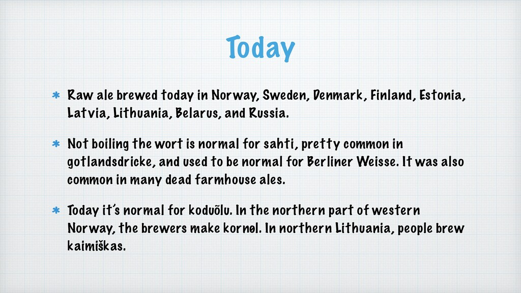 Today Raw ale brewed today in Norway, Sweden, D...