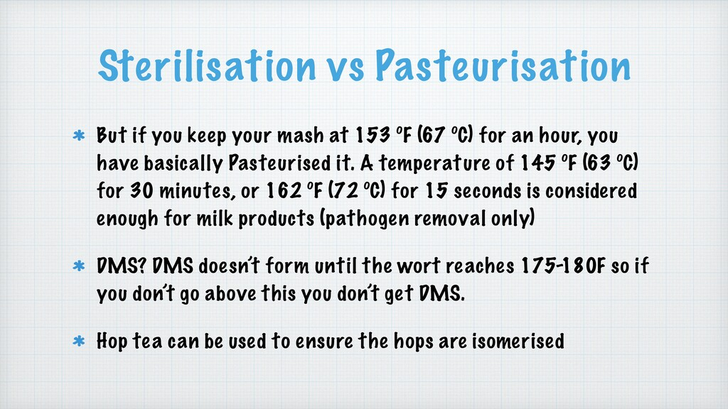 Sterilisation vs Pasteurisation But if you keep...