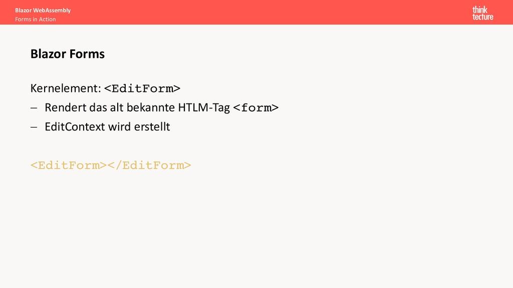 Kernelement: <EditForm> - Rendert das alt bekan...