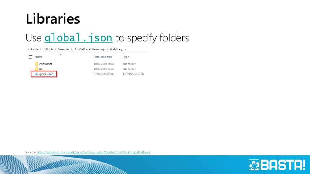 Libraries Use global.json to specify folders Sa...