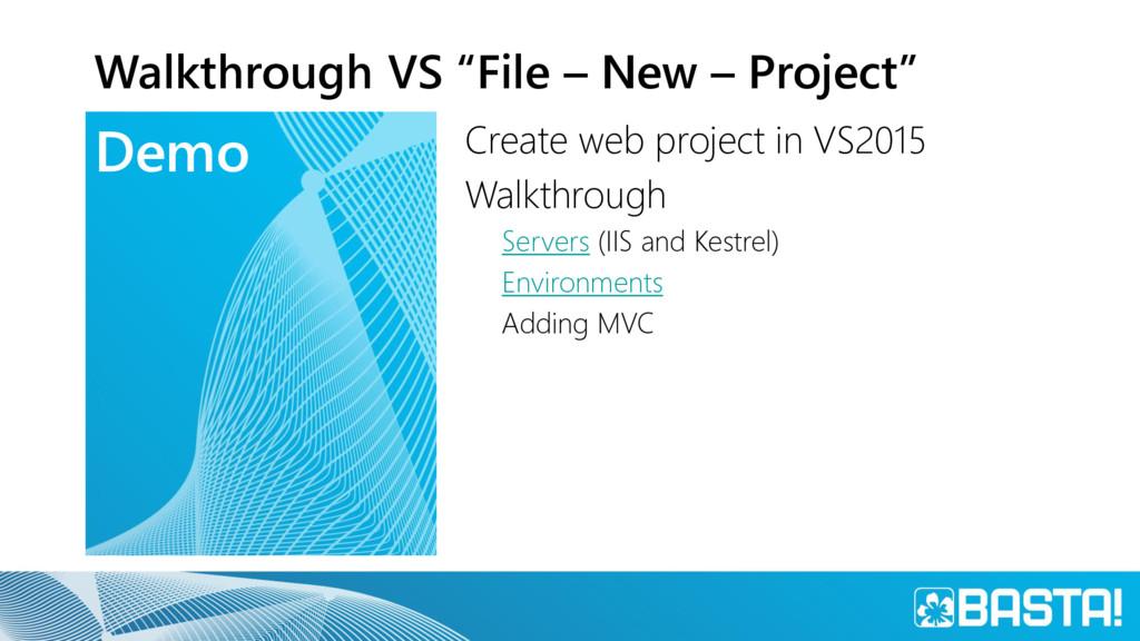 """Demo Walkthrough VS """"File – New – Project"""" Crea..."""