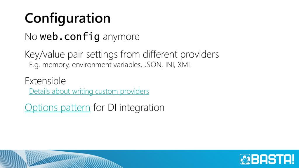 Configuration No web.config anymore Key/value p...