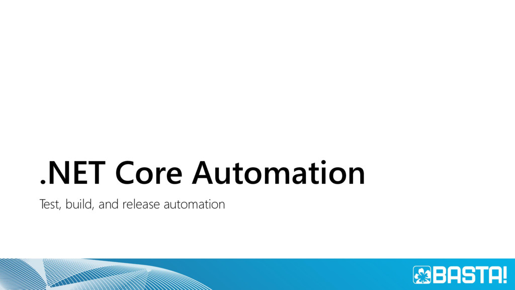 .NET Core Automation Test, build, and release a...