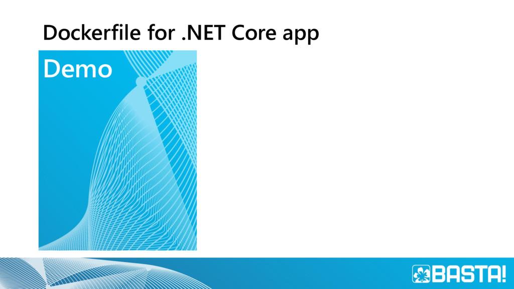 Demo Dockerfile for .NET Core app