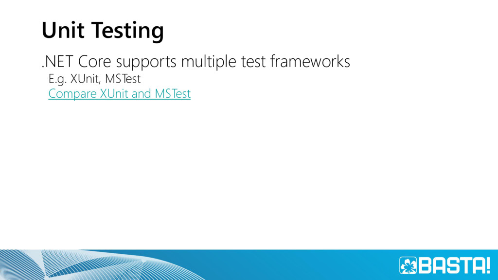 Unit Testing .NET Core supports multiple test f...