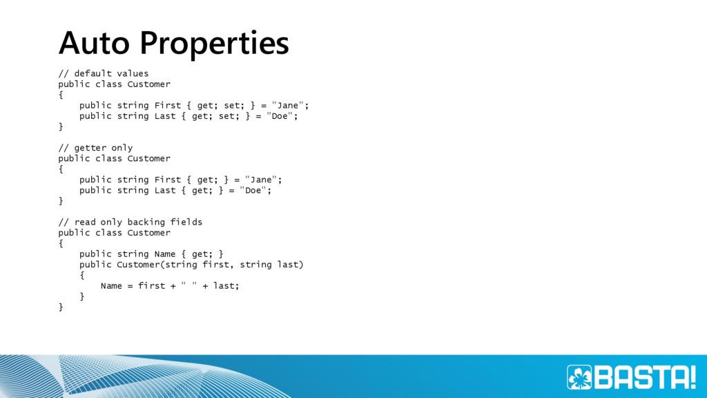 Auto Properties // default values public class ...