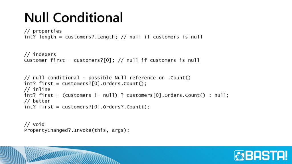 Null Conditional // properties int? length = cu...
