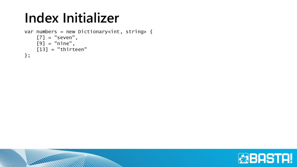 Index Initializer var numbers = new Dictionary<...