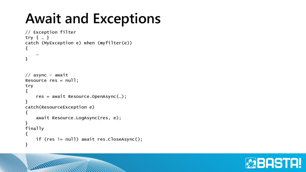 Await and Exceptions // Exception filter try { ...