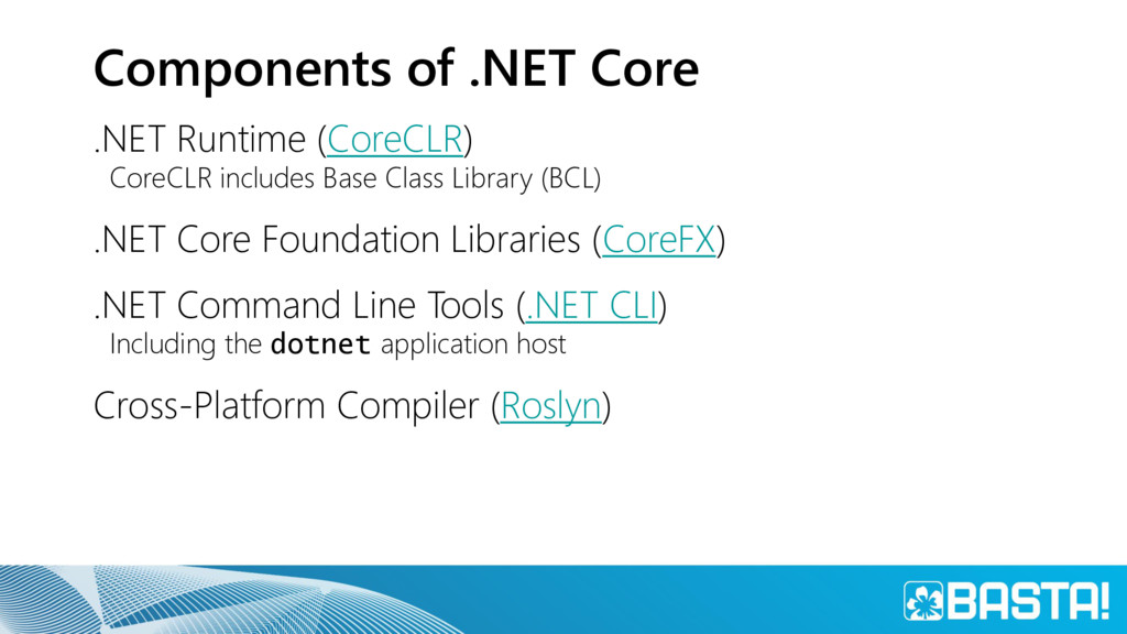 Components of .NET Core .NET Runtime (CoreCLR) ...
