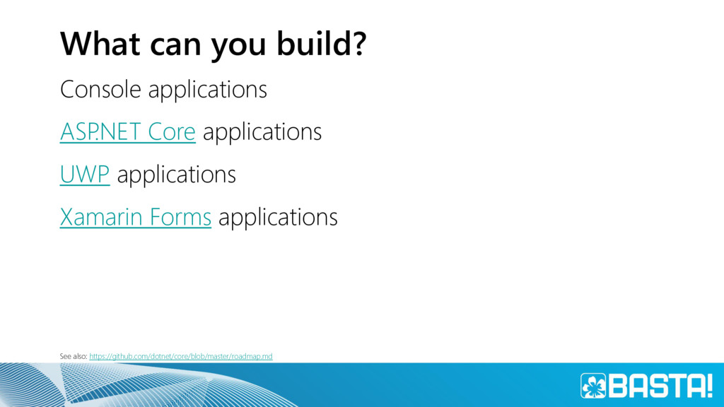 What can you build? Console applications ASP .N...