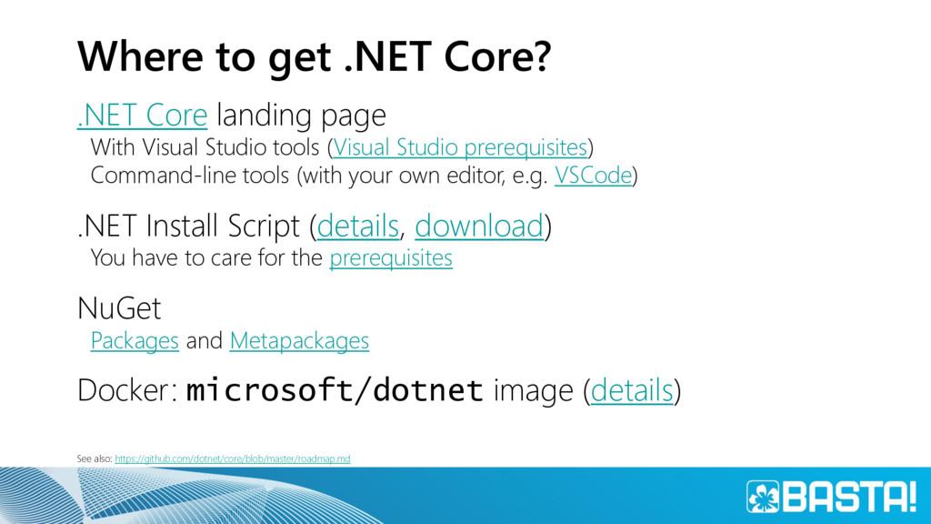 Where to get .NET Core? .NET Core landing page ...