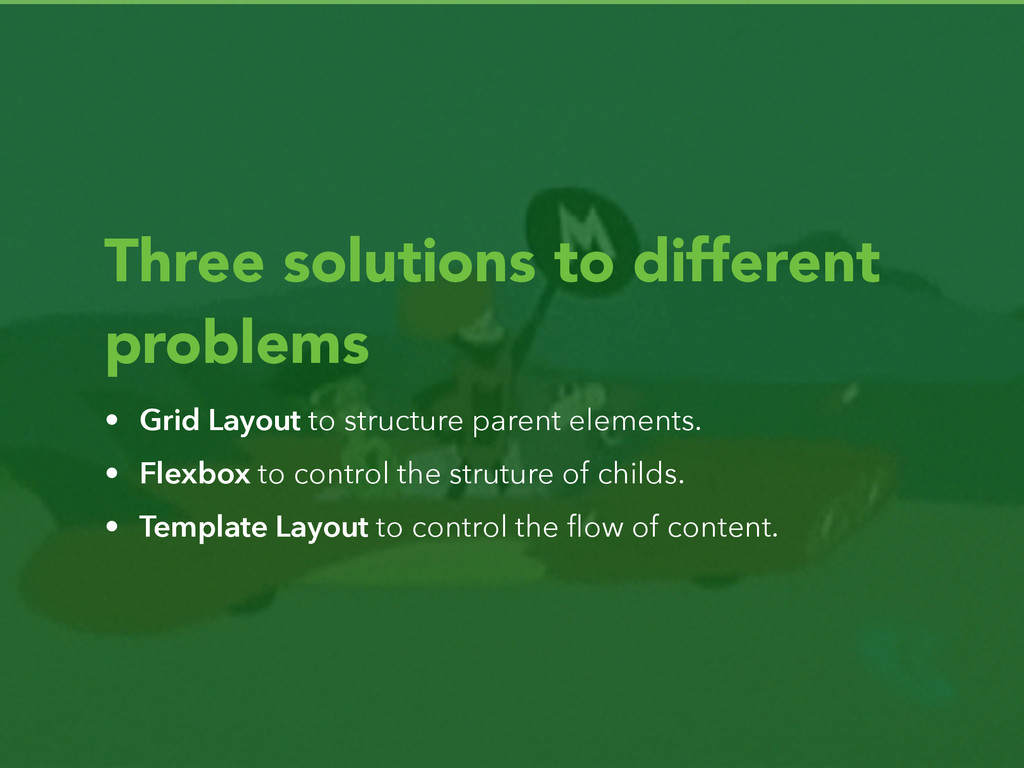 Three solutions to different problems • Grid La...