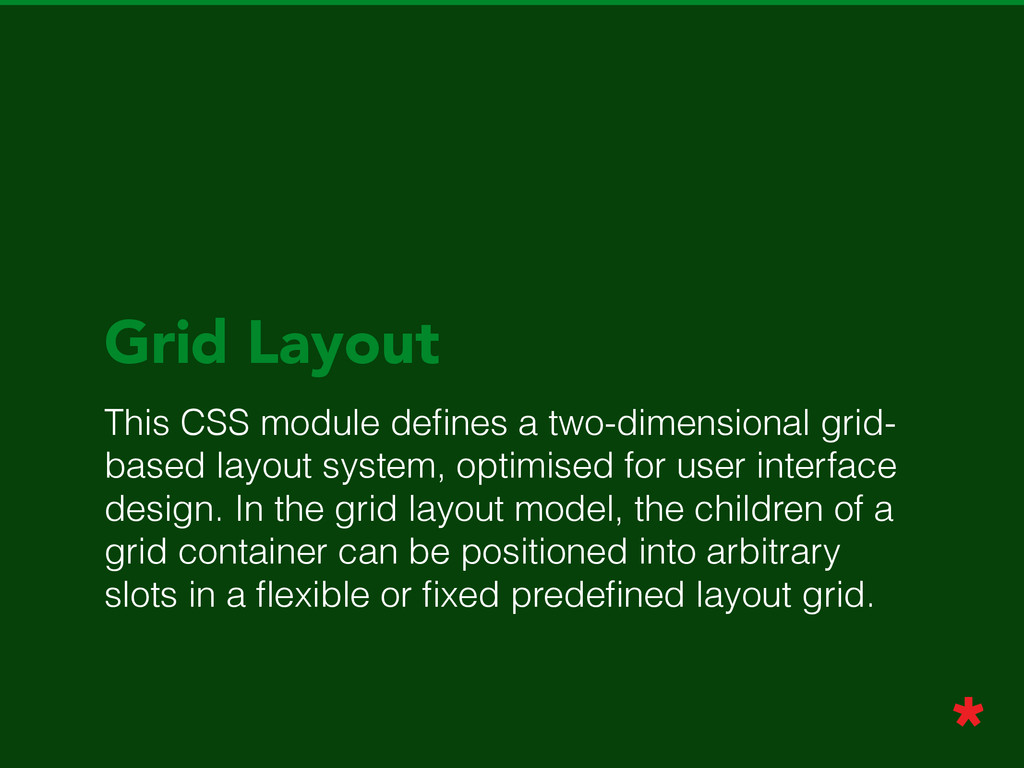 Grid Layout This CSS module defines a two-dimens...
