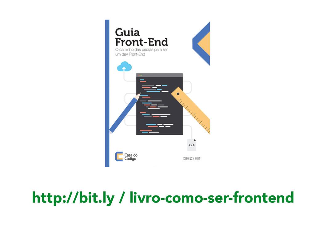 http://bit.ly / livro-como-ser-frontend