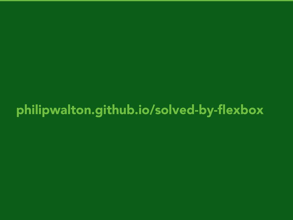 philipwalton.github.io/solved-by-flexbox