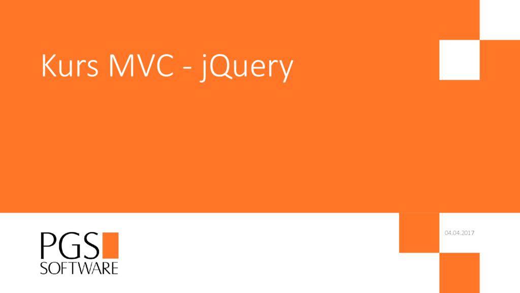 04.04.2017 Kurs MVC - jQuery
