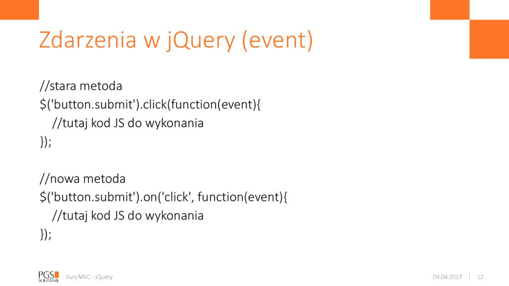 //stara metoda $('button.submit').click(functio...