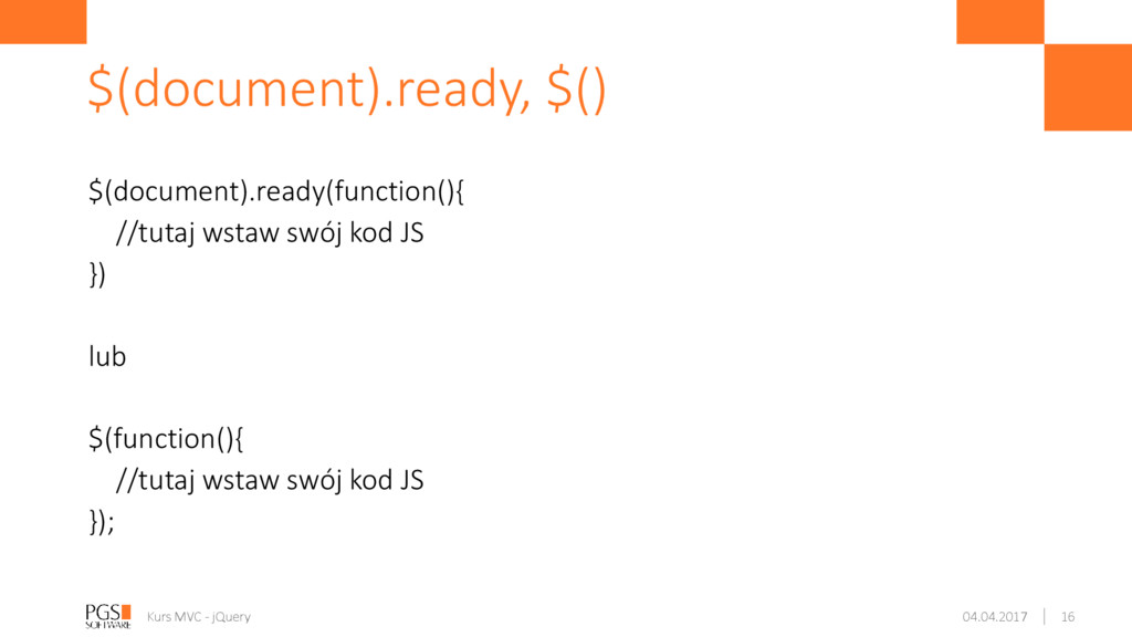 $(document).ready(function(){ //tutaj wstaw swó...