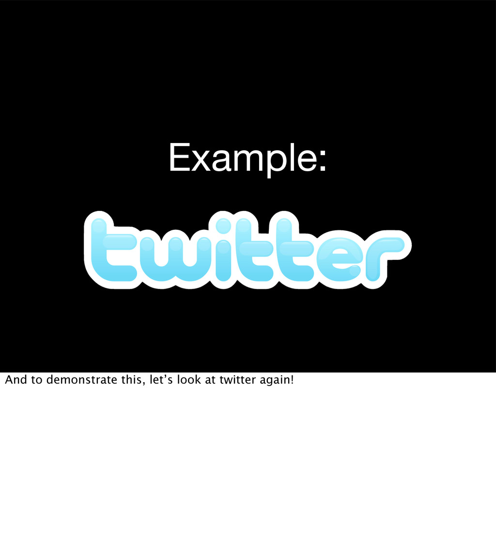 Example: And to demonstrate this, let's look at...